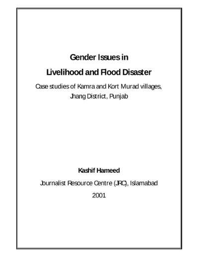 Gender Issues in livelihood and flood disaster: case studies of Kamra and Kort Murad villages, Jhang district, Punjab