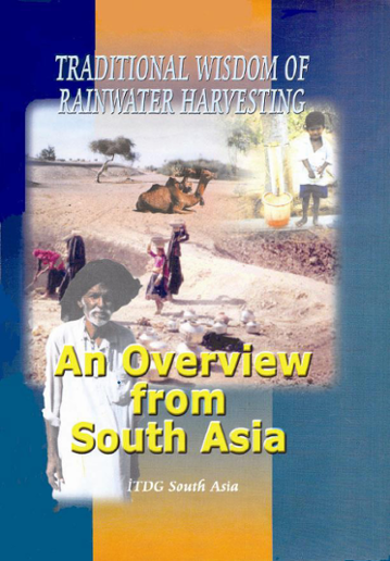 Traditional wisdom of rainwater harvesting: an overview from South Asia